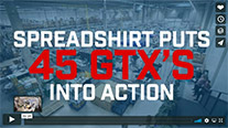 Spreadshirt expands its business with 45 GTX's